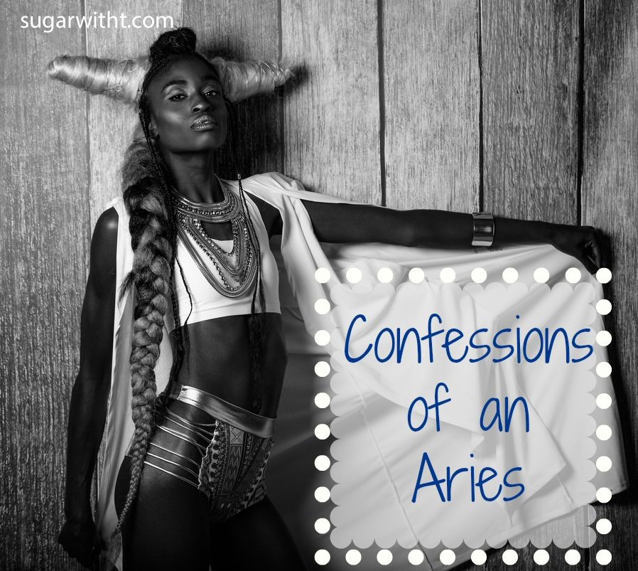 Confessions of Aries #1: Sometimes I want to Run Away
